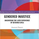 Cover of Gendered Injustice: Uncovering the Lived Experience of Detained Girls